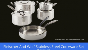 Fleischer And Wolf Stainless Steel Cookware Set Reviews